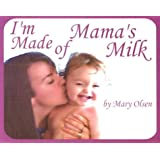 I'm Made of Mama's Milk