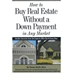 img - for How to Buy Real Estate without a Down Payment in Any Market: Insider Secrets from the Experts Who Do it Every Day (Paperback) - Common book / textbook / text book