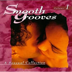Smooth Grooves: A Sensual Collection, Vol. 1