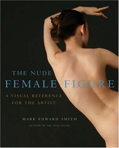 The+Nude+Female+Figure%3A+A+Visual+Reference+for+the+Artist