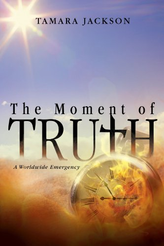 Book: The Moment of Truth - A Worldwide Emergency by Tamara Jackson