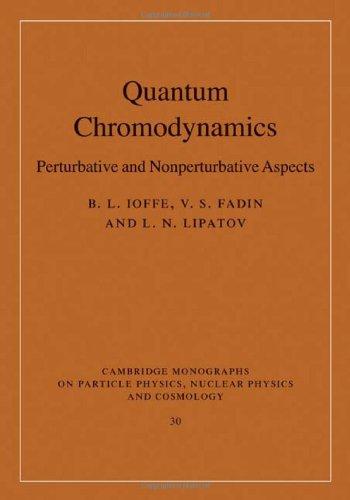 Quantum Chromodynamics: Perturbative and Nonperturbative Aspects (Cambridge Monographs on Particle Physics, Nuclear Physics and Cosmology)