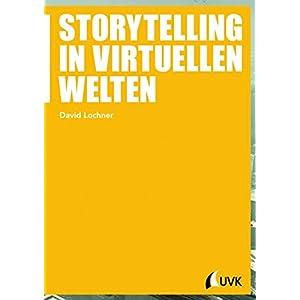 Storytelling in virtuellen Welten (Praxis Film)