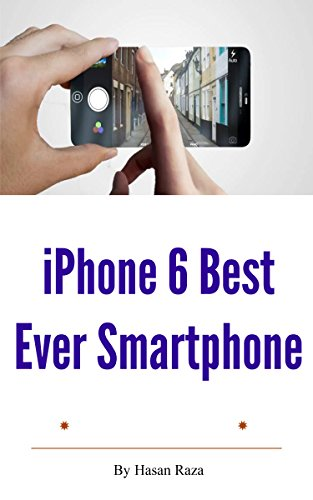 iPhone 6 Best Ever Smartphone