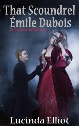 That Scoundrel Émile Dubois by Lucinda Elliot