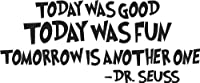 Dr. Seuss - TODAY WAS GOOD. TODAY WAS FUN. TOMORR - wall art quote nursery baby saying from BlueMonkeyGraphics