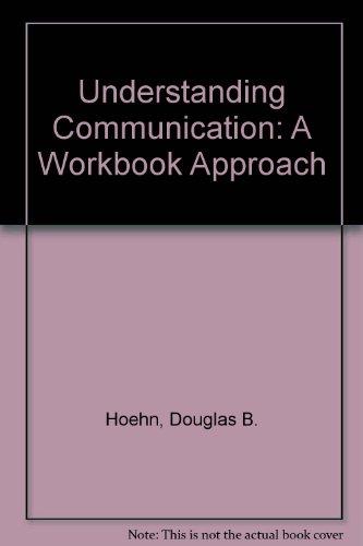 Understanding Communication: A Workbook Approach