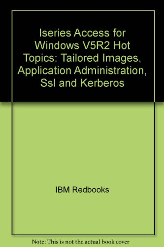 Iseries Access for Windows V5R2 Hot Topics: Tailored Images, Application Administration, Ssl and Kerberos