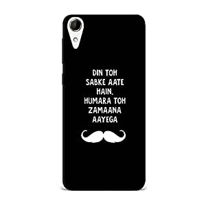 HTC 828 Case [Hard Protective Cover] Printed Design- Zamaana Aaega Case
