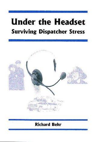 Under the Headset : Surviving Dispatcher Stress