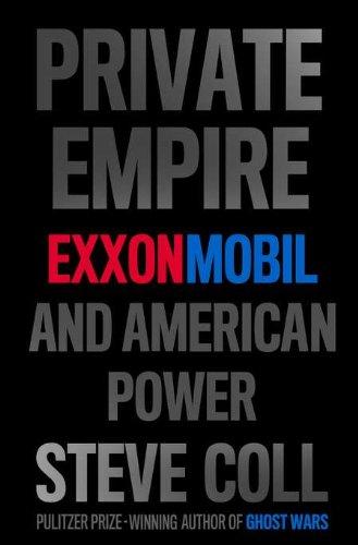 Private Empire: Exxon Mobil and American Power