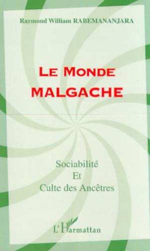 Le monde malgache. sociabilite et culte des ancetres