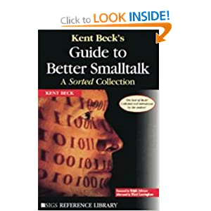Kent Beck&#39;s Guide to Better Smalltalk: A Sorted Collection (SIGS Reference Library)