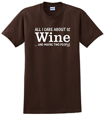 All I Care About Is Wine And Maybe Two People T-Shirt Large Dark Chocolate front-464276