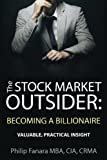 img - for The Stock Market Outsider: Becoming a Billionaire: Valuable, Practical Insight book / textbook / text book