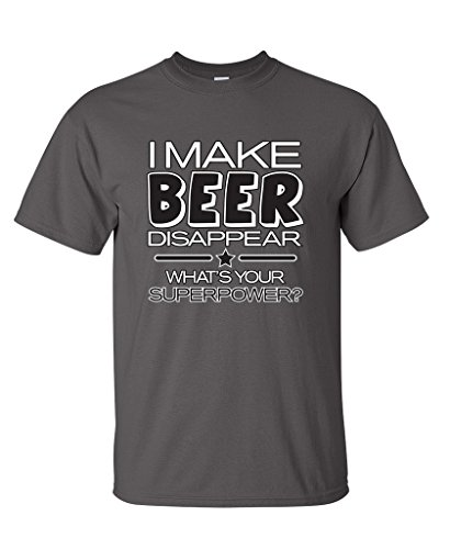 I Make Beer Disappear. What's Your Superpower? T-Shirt XL Charcoal