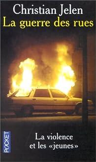 La Guerre des rues par Christian Jelen