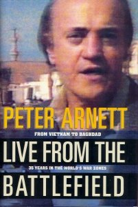 Live from the Battlefield: From Vietnam to Baghdad--35 Years in the World's War Zones, PETER ARNETT