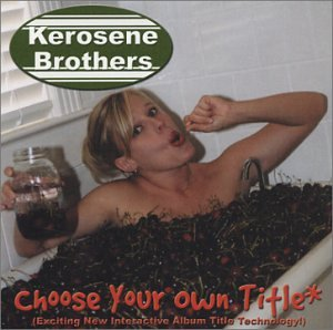 Choose Your Own Title (Kerosene Cd compare prices)