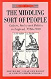 img - for The Middling Sort of People: Culture, Society and Politics in England, 1550-1800 (Themes in Focus) book / textbook / text book