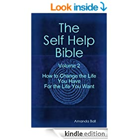 How to Change the Life You Have For the Life You Want (The Self Help Bible)