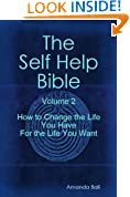 How to Change the Life You Have For the Life You Want (The Self Help Bible Book 2)