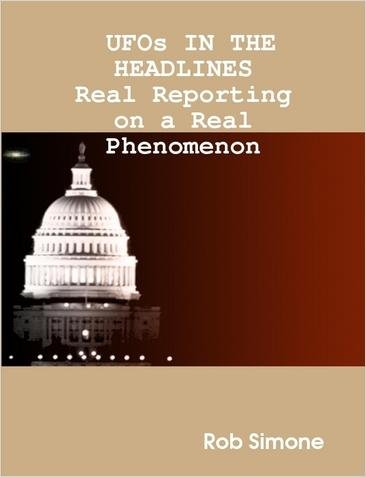 "UFOs IN THE HEADLINES - Real Reporting on a Real Phenomenon - Large 8 1/2 x 11 in. ""Coffee Table"" Photo-Book Format - ""Hardcover"""