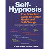 Self-Hypnosis: The Complete Guide to Better Health and Self-changeby Brian M. Alman