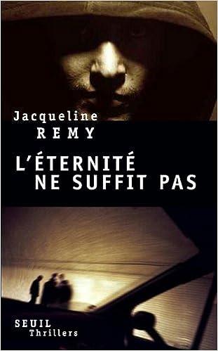 L'éternité ne suffit pas - Jacqueline Remy