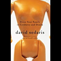 Dress Your Family in Corduroy and Denim (       UNABRIDGED) by David Sedaris Narrated by David Sedaris