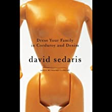 Dress Your Family in Corduroy and Denim Audiobook by David Sedaris Narrated by David Sedaris