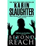 Karin Slaughter BEYOND REACH [Beyond Reach ] BY Slaughter, Karin(Author)Mass Market Paperbound 29-Jul-2008