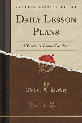 Daily Lesson Plans: A Teacher's Manual First Year (Classic Reprint)