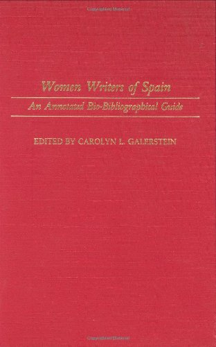 Women Writers of Spain: An Annotated Bio-Bibliographical Guide (Bibliographies and Indexes in Women's Studies)