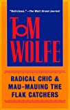 Radical Chic & Mau-Mauing the Flak Catchers (0553380621) by Tom Wolfe