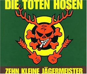 Die Toten Hosen - Zehn Kleine Jägermeister - Zortam Music