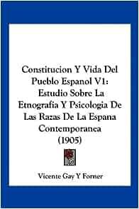 Constitucion Y Vida Del Pueblo Espanol V1: Estudio Sobre