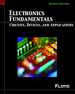 Electronics Fundamentals: Circuits, Devices and Applications (7th Edition) (Floyd Electronics Fundamentals Series) by Prentice Hall