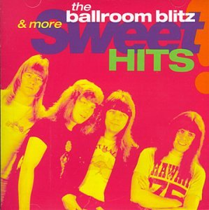 SWEET - Ballroom Blitz & More Sweet Hits - Zortam Music