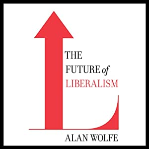 The Future of Liberalism Audiobook