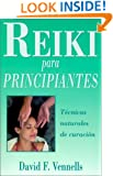Reiki para principiantes: Técnicas naturales de curación (Spanish for Beginners Series) (Spanish Edition)