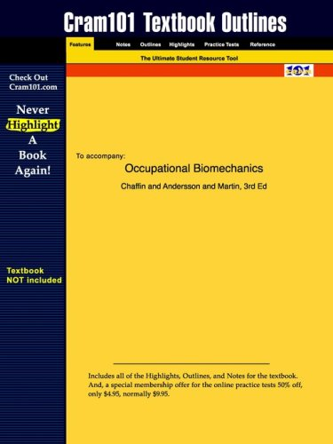 Studyguide for Occupational Biomechanics by Chaffin & Andersson & Martin, ISBN 9780471246978 (Cram101 Textbook O