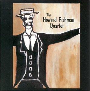 The Howard Fishman Quartet