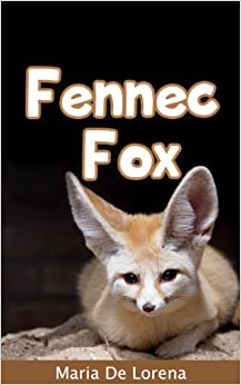 Fennec Fox: Children Pictures Book & Fun Facts About