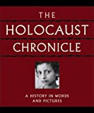 img - for The Holocaust Chronicle book / textbook / text book