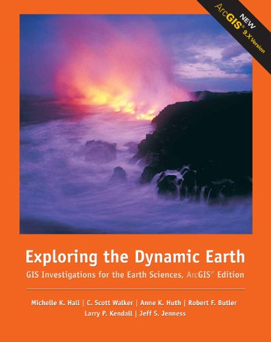 Exploring the Dynamic Earth: GIS Investigations for the...