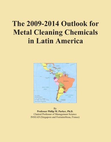 The 2009-2014 Outlook for Metal Cleaning Chemicals in Latin America