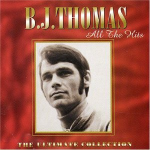 B J Thomas All The Hits The Ultimate Collection Music