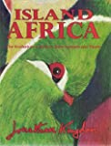 Island Africa: The Evolution of Africas Rare Animals and Plants