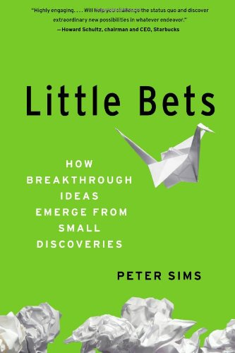 Little Bets: How Breakthrough Ideas Emerge from Small Discoveries (English and English Edition)